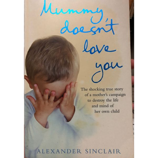 Mummy doesn't love you